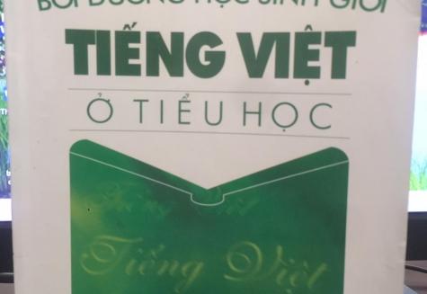 GIỚI THIỆU SÁCH PĐ2: Bồi dưỡng học sinh giỏi Tiếng Việt ở tiểu học  Tác giả  Lê Phương Nga biên soạn. Nhà xuất bản ĐHSP